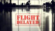 Vlucht vertraagd vergoeding